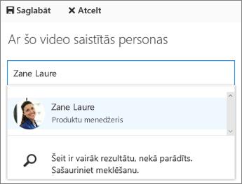 Saistiet video ar personu savā organizācijā.