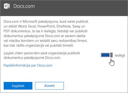 Pārslēdziet slīdni pozīcijā Ieslēgts, lai atļautu personām jūsu organizācijā publicēt saturu vietnē Docs.com