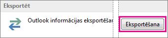 Outlook papildu opcijas— eksportēšana