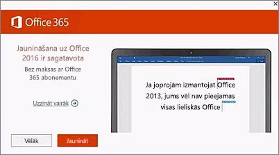 Ekrānuzņēmums ar paziņojumu par jaunināšanu uz Office 2016