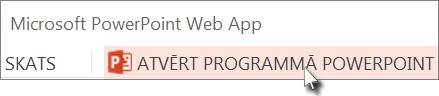 Atveriet prezentāciju darbvirsmas lietojumprogrammā PowerPoint