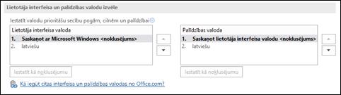 Dialoglodziņš, kurā varat atlasīt valodu, ko sistēma Office izmantos pogām, izvēlnēm un palīdzības saturam.
