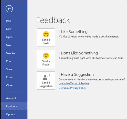 Noklikšķiniet uz Fails > Atsauksmes, lai sniegtu mums komentārus vai ieteikumus par Microsoft Visio