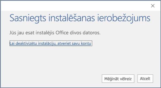"""Tiek parādīts kļūdas ziņojums """"Sasniegts instalēšanas ierobežojums"""""""