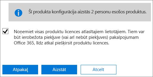 Atzīmējiet izvēles rūtiņu, lai noņemtu visas licences no atlasītajiem lietotāju kontiem.