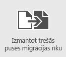 Izmantot trešās personas migrēšanas rīkus, lai pastkastes migrētu uz Office 365