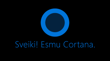 """Cortana ikona, kas redzama ekrānā ar vārdiem """"Sveiki!"""". Zem ikonas ir mans asistents."""