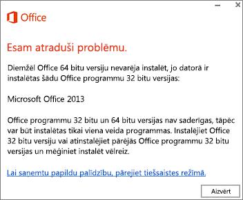"""Kļūdas ziņojums """"32bitu Office versiju nevar instalēt ierīcē, kurā jau ir instalēta 64bitu Office versija"""""""