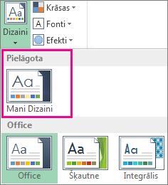 Piekļuve pielāgotiem dizainiem, izmantojot pogu Dizaini
