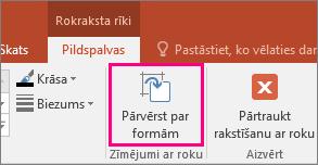 Parāda pogu Pārvērst par formām sadaļā Rokraksta rīki