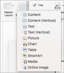 Ekrānuzņēmumā ir redzamas opcijas, kas pieejamas nolaižamajā sarakstā Ievietot vietturi, kas ietver saturu, saturu (vertikālo), tekstu, tekstu (vertikālo), attēlu, diagrammu, tabulu, SmartArt, multividi un tiešsaistes attēlu.