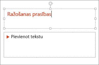Tiek rādīta teksta pievienošana teksta laukā programmā PowerPoint