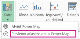 Komanda Pievienot atlasītos datus Power Map