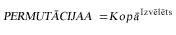 PERMUTATIONA vienādojums