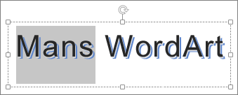 WordArt ar daļēji atlasītu tekstu
