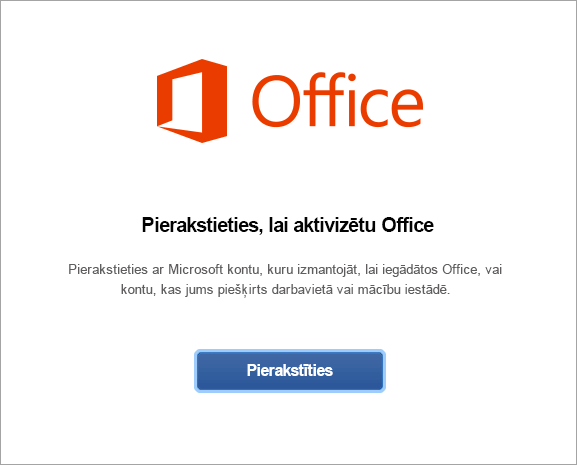 Atlasiet Pierakstīties, lai aktivizētu Office darbam ar Mac