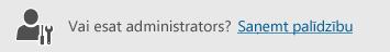 Pogas, ar kuru var saņemt administratora palīdzību