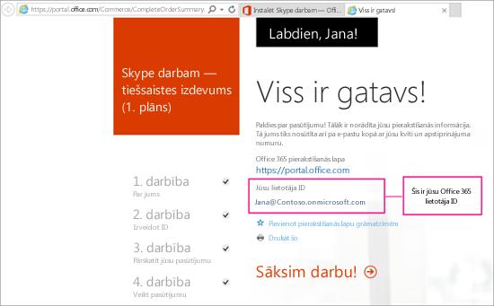 Iegādājoties Skype darbam Online, jūs izveidojāt Office 365 kontu.