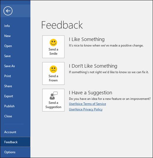 Klik fail > maklum balas untuk menawarkan komen atau cadangan tentang Microsoft Word