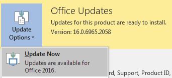 Versi terkini Office 2016, klik Opsyen kemas kini kemudian kemas kini sekarang.