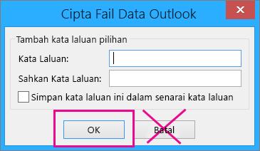Apabila anda mencipta fail pst, klik Ok walaupun anda tidak ingin memperuntukkan kata laluan padanya.