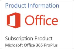 Petikan skrin sebahagian daripada Seksyen Maklumat produk dalam aplikasi Office. Menunjukkan aplikasi produk langganan untuk Office 365 ProPlus.