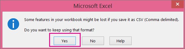 Gambar prom anda mungkin terima dari Excel yang bertanya sama ada anda benar-benar ingin menyimpan fail sebagai format CSV