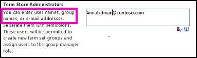 Kotak teks Pentadbir Stor Istilah daripada Pusat Pentadbiran SharePoint. Dalam kotak ini, anda boleh menaip nama individu yang anda ingin tambah sebagai pentadbir.