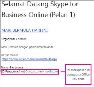 Contoh e-mel alu-aluan yang anda terima selepas anda mendaftar untuk Skype for Business Online. Ia mengandungi id pengguna Office 365 anda.