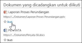 Pilih Ikut di bawah sebarang dokumen yang dicadangkan untuk menambahkannya ke dalam senarai Dokumen yang Diikuti anda dalam Office 365.