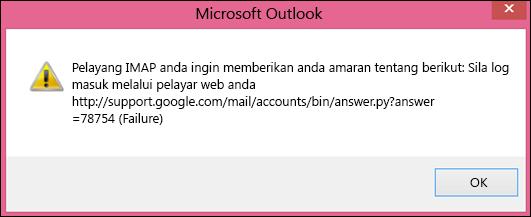"""Jika anda mendapat mesej ralat """"Pelayan IMAP anda mahu memberi amaran kepada anda tentang berikut"""" semak bahawa anda telah mengesetkan seting Gmail kurang selamat kepada Dihidupkan supaya Outlook boleh mencapai mesej anda."""