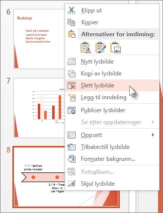 Høyreklikk et miniatyrbilde av et lysbilde i PowerPoint, og klikk Slett lysbilde.