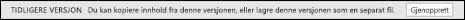 Åpne en tidligere versjon fra Aktivitet-ruten, og du har mulighet til å gjenopprette den tidligere versjonen.