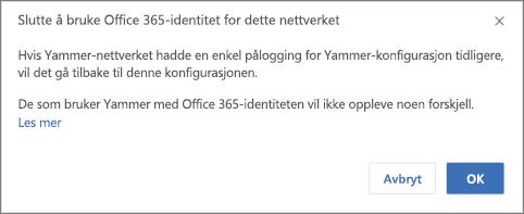 Skjermbilde av dialogboksen for bekreftelse for å stoppe aktivering av Office 365-identitet i Yammer. Notat om at enkel pålogging i Yammer starter på nytt hvis den ble konfigurert tidligere, og at brukere som normalt logger på Yammer med Office 365-identitet, ikke vil bli påvirket.