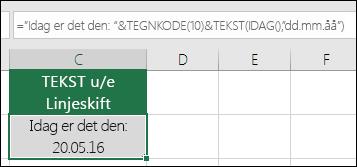 """Eksempel på bruk av TEKST med TEGNKODE(10) til å sette inn et linjeskift. =""""I dag er: """"&CHAR(10))&TEKST(TODAY(),""""MM/DD/YY"""")"""
