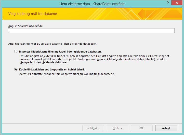 Velg å importere eller koble til et SharePoint-område i dialogboksen Hent eksterne data – SharePoint-område.