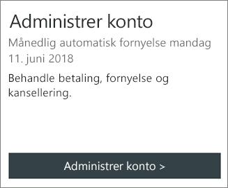 Du kan se hvilken dato abonnementet fornyes automatisk, i delen Behandle konto.