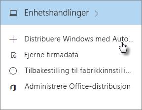 Velg Distribuer Windows med Autopilot på kortet Enhetshandlinger.