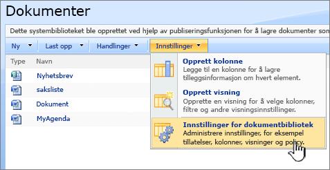 Velge alternativet dokumentet biblioteket innstillinger fra Innstillinger-menyen