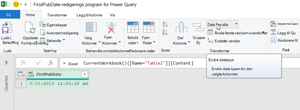 Mus over datatype-kommandoen i Transformer-gruppen på hjem-fanen på båndet i redigerings programmet for Power Query.