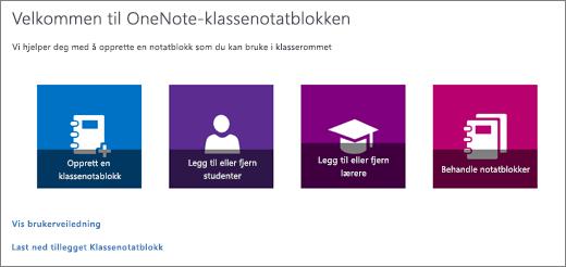 Veiviseren for klassenotatblokken i OneNote med ikoner for å opprette en klassenotatblokk, legge til eller fjerne elever, legge til eller fjerne lærere og administrere notatblokker.