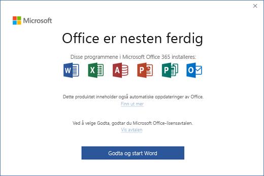 Viser siden «Office er nesten klar» der du godtar lisensavtalen og starter appen