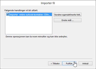Når du importerer Gmail-kontaktene til Office 365 -postboksen, klikker du Fullfør-knappen for å starte overføringen