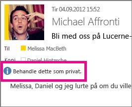 En melding med innstillingen Privat vises når noen åpner e-postmeldingen.