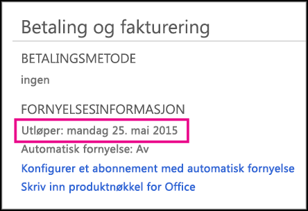 Informasjon om fornyelse av abonnement på kontosiden i Office 365.