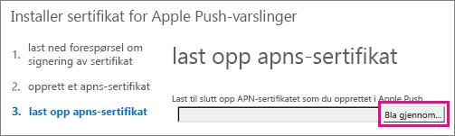 Last opp sertifikatet som du opprettet i Apple Push Certificate-portalen.