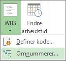 Bilde av fanen Prosjekt, WBS-knappen og kommandoen Omnummerer på rullegardinmenyen.