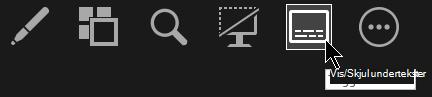 Knappen for å vise/skjule undertekster i presentasjonsvisning