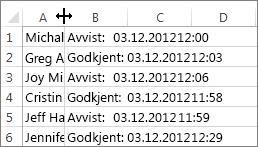 Klikk mellom kolonne A og B, og dobbeltklikk deretter.