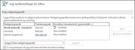 Dialogboksen hvor du kan legge til, velge eller fjerne språket Office bruker for redigering og korrekturverktøy.